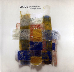 Tammen, Hans / Irmer, Christop: Oxide (Creative Sources)