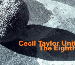 Taylor, Cecil Unit : The Eighth (Hatology)