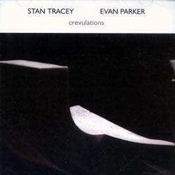 Tracey, Stan & Evan Parker: Crevulations
