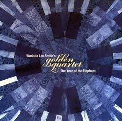 Smith, Wadada Leo's Golden Quartet: The Year of the Elephant (Pi Recordings)