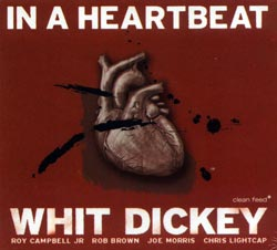 Dickey, Whit: In a Heartbeat (Clean Feed)