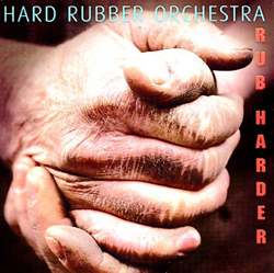 Hard Rubber Orchestra (feat Marilyn Lerner / Peggy Lee): Rub Harder (Les Disques Victo)