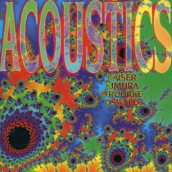 Kaiser, Henry / Mari Kimura / Jim O'Rourke / John Oswald : Acoustics (Les Disques Victo)