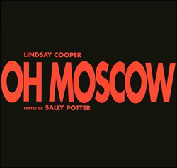 Cooper, Lindsay: Oh Moscow