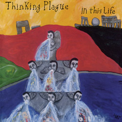 Thinking Plague: In This Life [25th Anniversary Remaster] (Cuneiform)