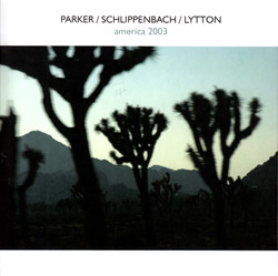Parker, Evan / Schlippenbach / Lytton: America 2003 [2 CDs] REPRESS