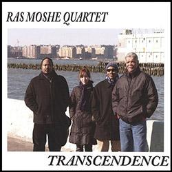 Moshe Quartet, Ras : Transcendence