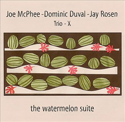 Trio X: Watermelon Suite (CIMP)
