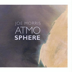 Morris, Joe : Atmosphere