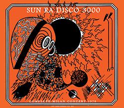 Sun Ra: Disco 3000 (Complete Milan Concert 1978)