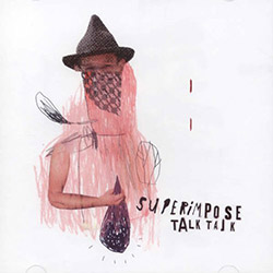 Superimpose: Talk Talk  <i>[Used Item]</i>