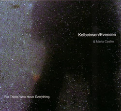Kolbeinsen / Evensen & Maria Castro: For Those Who Have Everything <i>[Used Item]</i>
