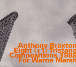 Braxton, Anthony: Eight (+1) Tristano Compositions 1989 for Warne Marsh (Hatology)