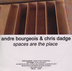 Bourgeois, Andre & Chris Dadge: Spaces Are The Place (Bug Incision Records)