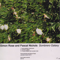 Rose, Simon & Pascal Nichols: Sombrero Galaxy (Bug Incision Records)