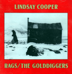 Cooper, Lindsay: Rags / The Golddiggers (Recommended Records)