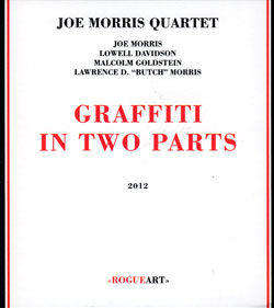 Morris, Joe Quartet: Graffiti In Two Parts (RogueArt)