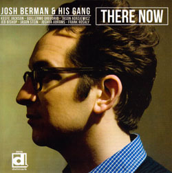 Berman, Josh & His Gang: There Now (Delmark)