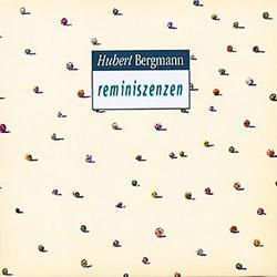 Bergmann, Hubert: Reminiszenzen <i>[Used Item]</i>