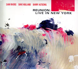 Rivers / Holland / Altschul: Reunion: Live in New York [2 CDs]