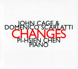 Cage, John & Domencio Scarlatti: Changes (Hat [now] ART)