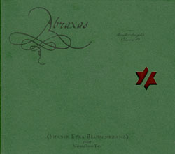 Blumenkranz, Shanir Ezra / Zorn, John: Abraxas: The Book Of Angels Volume 19