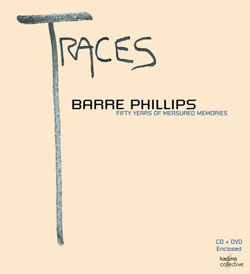 Phillips, Barre: Triptych #5: Traces - Barre Phillips - Fifty years of measured memories (Kadima)