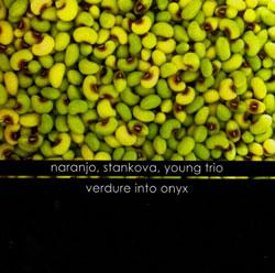 Naranjo / Stankova / Young: Verdure Into Onyx (Peira)