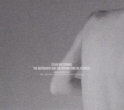 Westerhus, Stian: The Matriarch and the Wrong Kind of Flowers (Rune Grammofon)