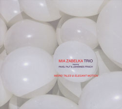 Zabelka Trio, Mia: Weird Tales And Elegant Motion (Monotype)