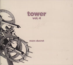 Ducret, Marc: Tower, Vol. 4 (Ayler)