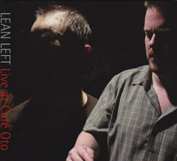 Lean Left (The Ex Guitars Meet Nilssen-Love/Vandermark Duo): Live at Cafe Oto (unSounds)