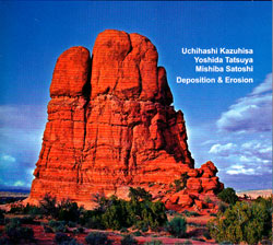 Kazuhisa / Tatsuya / Satoshi: Deposition & Erosion