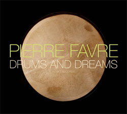 Favre, Pierre: Drums And Dreams: Drum Conversation/Abanaba/Mountain Wind [3 CDs] (Intakt)