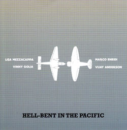 Golia, Vinny / Marco Eneidi / Lisa Mezzacappa / Vijay Anderson: Hell-Bent in the Pacific (NoBusiness)