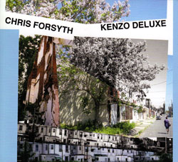 Forsyth, Chris: Kenzo Deluxe (Northern Spy)