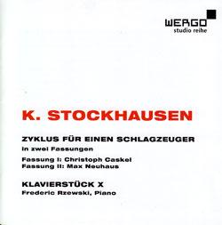 Stockhausen, Karlheinz: Zyklus fur einen Schlagzeuger/Klavierstuck X (Wergo)