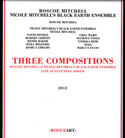 Mitchell, Roscoe & Nicole Mitchell's Black Earth Ensemble: Three Compositions - Live At Sant'anna Ar