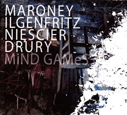 Maroney / Ilgenfritz / Niescier / Drury: Mind Games (OutNow Recordings)