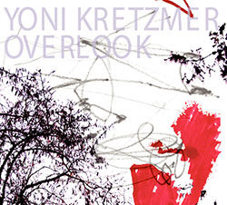 Kretzmer, Yoni: Overlook (OutNow Recordings)