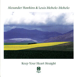 Hawkins, Alexander & Louis Moholo-Moholo: Keep Your Heart Straight (Ogun)