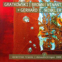 Gratkowski / Brown / Winant + Gerhard Winkler: Vermilion Traces; Donaueschingen 2009 [2 CDs]