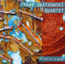 Gratkowski Quartet, Frank: Le Vent et La Gorge (Leo)