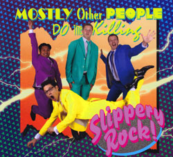 Mostly Other People Do the Killing: Slippery Rock (Hot Cup Records)