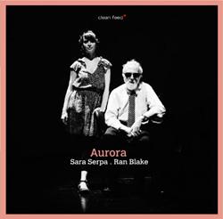 Blake, Ran / Sara Serpa: Aurora (Clean Feed)