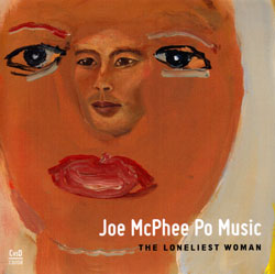 McPhee, Joe: The Loneliest Woman [CD EP]