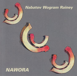 Nabatov / Wogram / Rainey: NAWORA