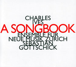 Ives, Charles: A Songbook (Hat [now] ART)