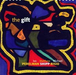 Perelman, Ivo / Matthew Shipp / Michael Bisio: The Gift (Leo)