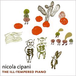 Cipani, Nicola: The Ill-Tempered Piano